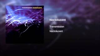 Noctolucent (Full Length Version)