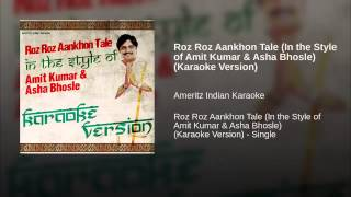 Roz Roz Aankhon Tale In the Style of Amit Kumar & Asha Bhosle Karaoke Version
