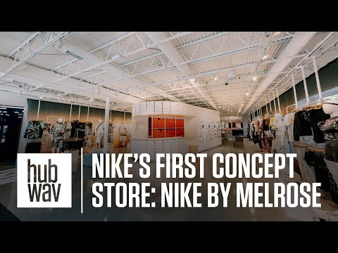 Nike's First Concept Store Ever: Nike by Melrose | Hubwav Fashion