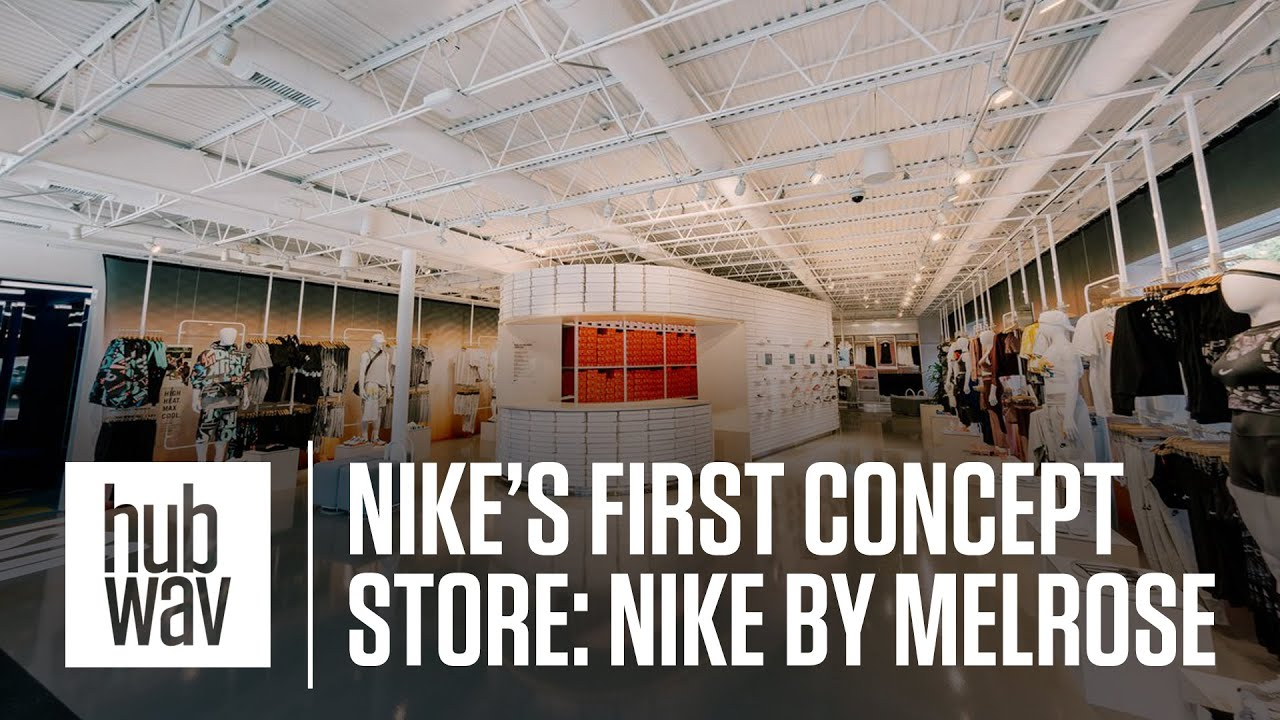 82c6a567 Nike's First Concept Store Ever: Nike by Melrose | Hubwav Fashion
