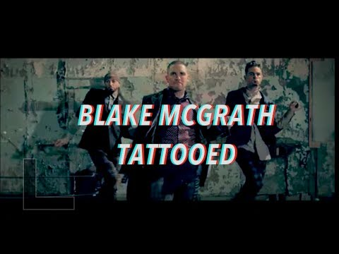 BLAKE MCGRATH | TATTOOED (Official Video)