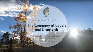 "Seasons of Rumi - ""The Company of Lovers and Drunkards"" - (In Persian and English)"