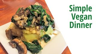 Mushroom, Spinach and Mashed Potatoes Dinner Recipe  Whats for Dinner? #5  Brown Vegan