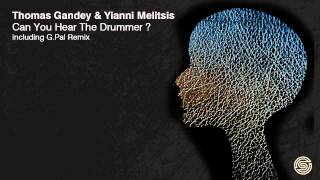 Thomas Gandey & Yiannis Melitsis - Can You Hear The Drummer (Original Mix) [Swift Records]