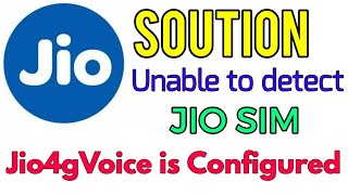 solution for unable to detect jio sim with which jio4gvoice is configured error
