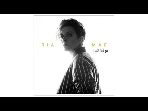 Ria Mae - Don't Let Go (Audio)
