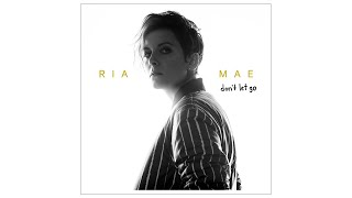 Ria Mae - Don't Let Go (Audio)