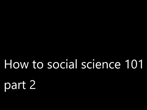 How to social science 101 part 2