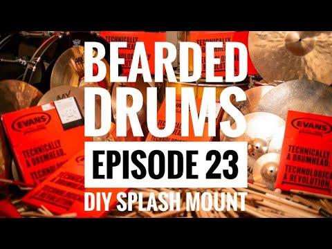 DIY splash mount/Hack : Bearded Drums (Episode 23)
