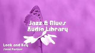 🎵 Lock and Key - Silent Partner 🎧 No Copyright Music 🎶 Jazz & Blues Music