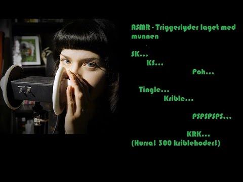 ASMR på Norsk   Triggerlyder laget med munnen   SK, KS, Poh, Tingle, Krible, PS   DuskWhispersASMR