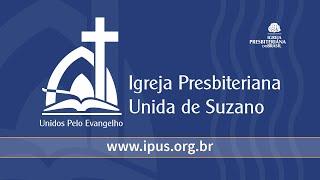 IPUS | Culto Vespertino | 25/07/2021 - Cristianismo é Sofrer por Cristo