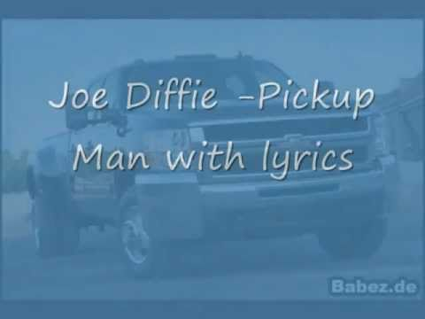 Joe Diffie pickup man + lyrics!