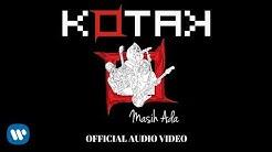 KOTAK - Masih Ada (Official Video Audio)  - Durasi: 4:17.