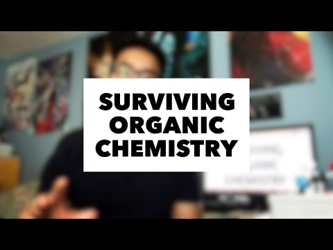 SURVIVING ORGANIC CHEMISTRY