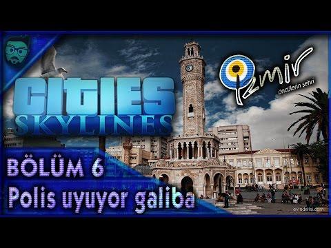 Cities Skylines | İzmir Haritası #6 - Polis uyuyo galiba