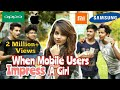 WHEN MOBILE USERS IMPRESS A GIRL | Iphone Users | Redmi, MI | Oppo F9 | Samsung Users | BKLOL AddA