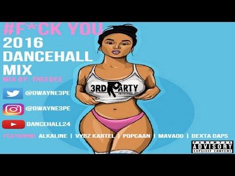 #F*CK YOU Dancehall Mix 2017/16 (New Years Special) - Alkaline, Vybz Kartel, Popcaan Aidonia & More