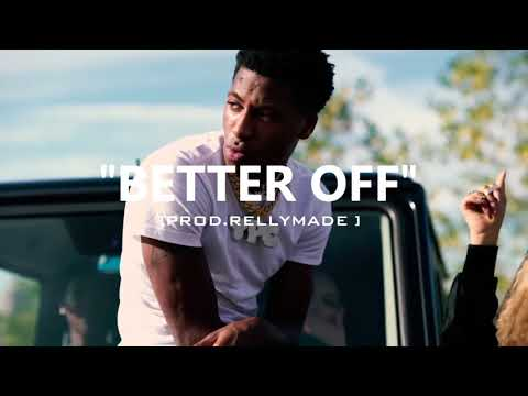"""[FREE] """"Better Off"""" NBA YoungBoy/RellyMade Type Beat (Prod.RellyMade)"""