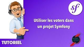 Miniature catégorie - 22 - Utiliser les voters dans un projet Symfony