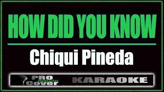How Did You Know  Chiqui Pineda (KARAOKE)