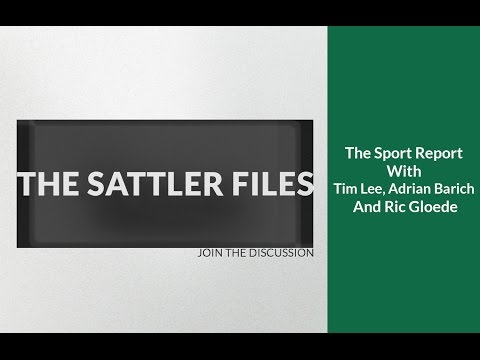 The Sport Report with Adrian Barich and Ric Gloede (Part 6)  | The Sattler Files Show (Podcast)