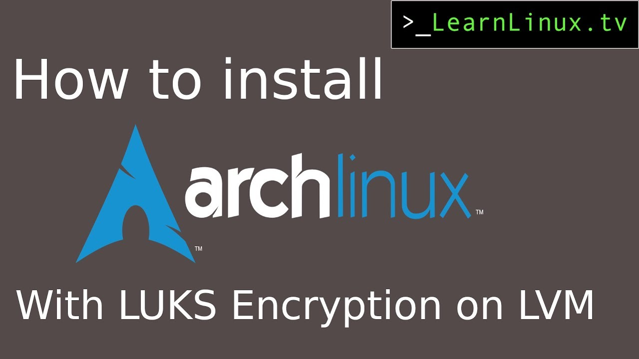 Installing Arch Linux on LVM with Encryption and EFI Boot