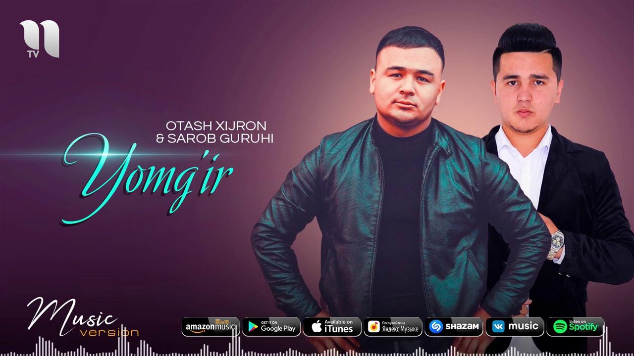 Otash Xijron & Sarob Guruhi - Yomg'ir (audio 2020)