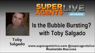 Is the Bubble Bursting with Toby Salgado