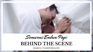 Maruli Tampubolon - Semurni Embun Pagi  Behind The Scene