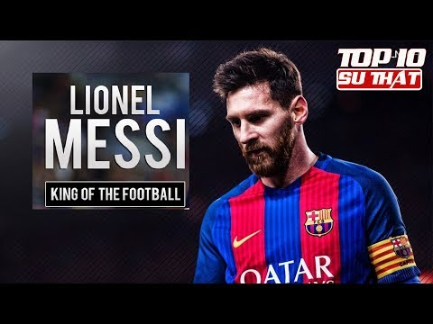 Top 10 Sự Thật - MESSI