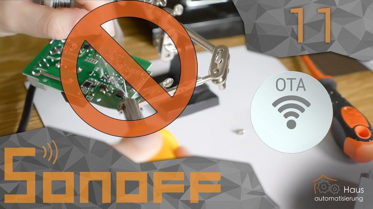 Sonoff Teil 11 - OTA flashen (Tasmota ohne löten über WLAN) |  haus-automatisierung com