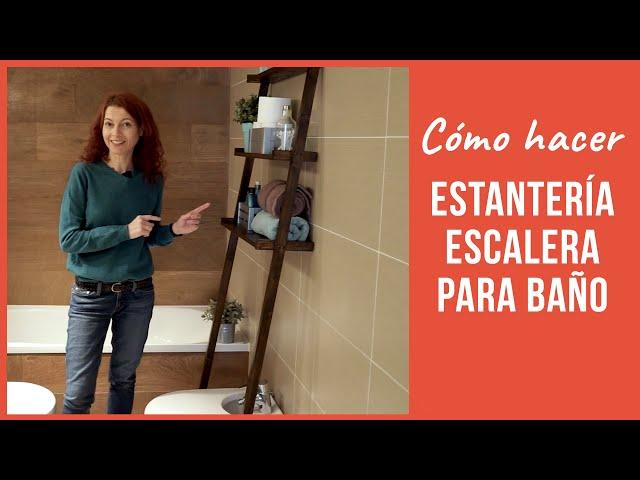 ESTANTERÍA ESCALERA para el baño paso a paso + TRUCO que debes conocer