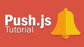 Push.js Tutorial | Create Desktop Notification with Javascript