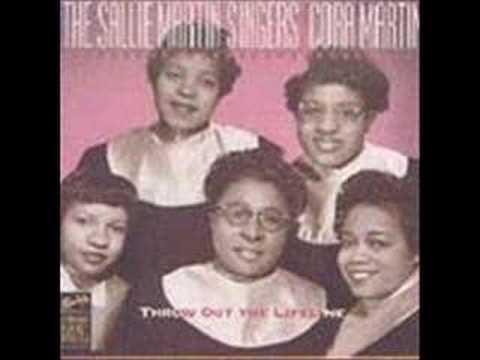 The Sallie Martin Singers:  Throw Out The Lifeline