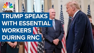 President Donald Trump speaks with essential workers about Covid-19 pandemic during RNC