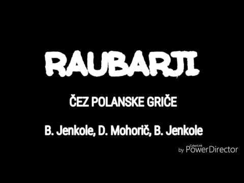 Raubarji - Čez polanske griče (2016)