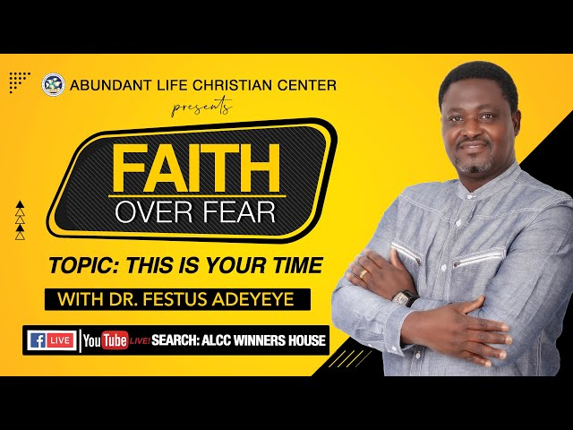 This Is Your Time | Dr. Festus Adeyeye | ALCC Winners House
