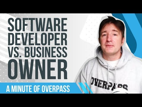 Software Developer vs. Business Owner - A Minute of  Overpass: App Development Company in England
