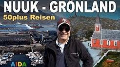 Nuuk in Grönland 2019 | AIDAcara | AIDA Island und Grönland | 50plus Reisen | 50+
