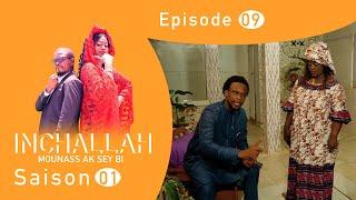 INCHALLAH - mounass Ak Sey Bi - saison 1 - épisode 9 **VOSTFR**