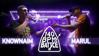 140 BPM BATTLE: KNOWNAIM X MARUL