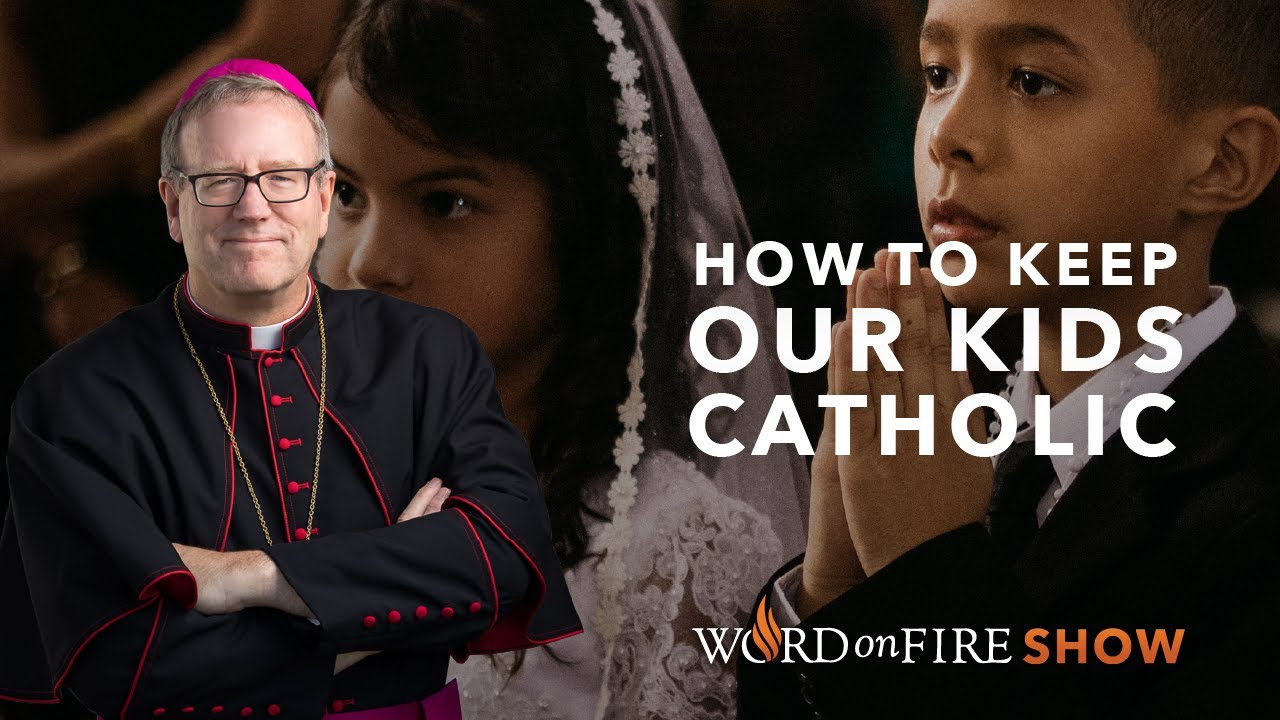 KEEPING OUR CHILDREN CATHOLIC