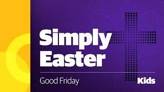 Simply Easter | Kids: Good Friday