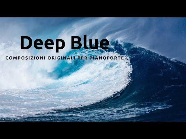 DEEP BLUE - Composizioni originali per pianoforte - A.Bianchin, A.Lettieri