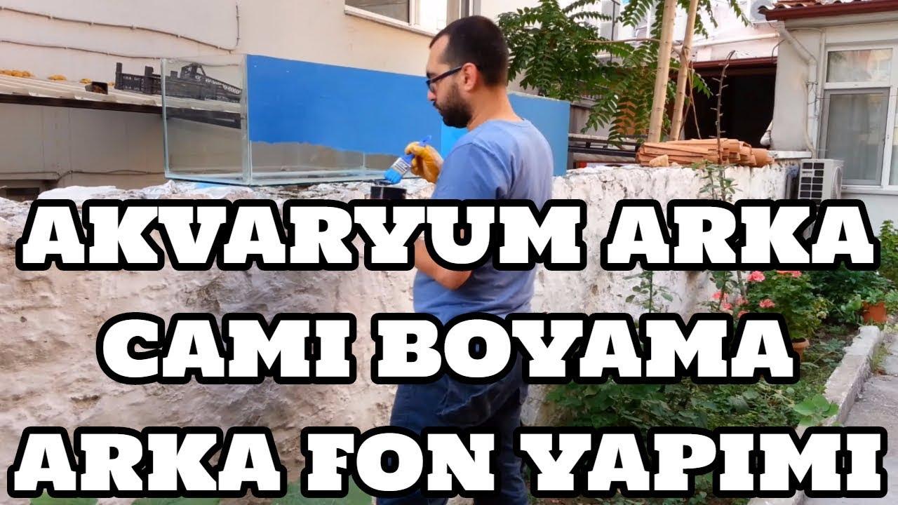 Akvaryum Arka Cami Boyama Arka Fon Yapimi Video Orgubiliyorum Com
