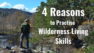 4 Reasons to Practise Wilderness Living Skills | For Self-confidence, Resilience and Wellbeing