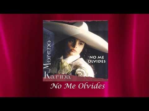 Karina Moreno - No Me Olvides (Audio Oficial)