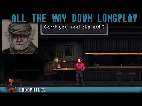 all-the-way-down---full-playthrough-/-longplay-/-walkthrough-(no-commentary)