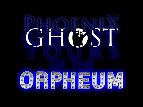 Phoenix Ghost Tours at the Orpheum Theatre